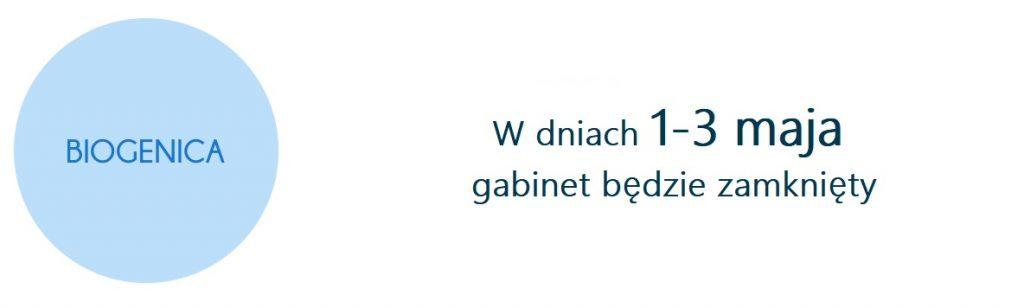 W dniach 1-3 maja klinika medycyny estetycznej w Poznaniu biogenica będzie zamknięta.